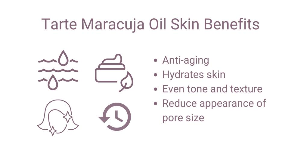 Tarte Maracuja Oil Skin Benefits