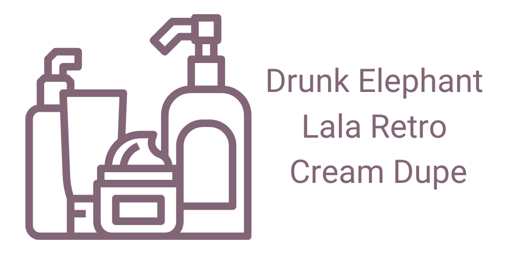 Drunk Elephant Lala Retro Whipped Cream Dupe